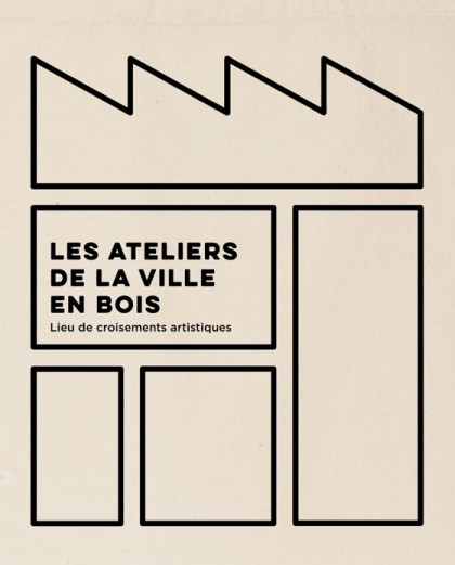 Identité graphique de Les Ateliers de la Ville en Bois, lieu de croisements artistiques, à Nantes. © Florence Boudet